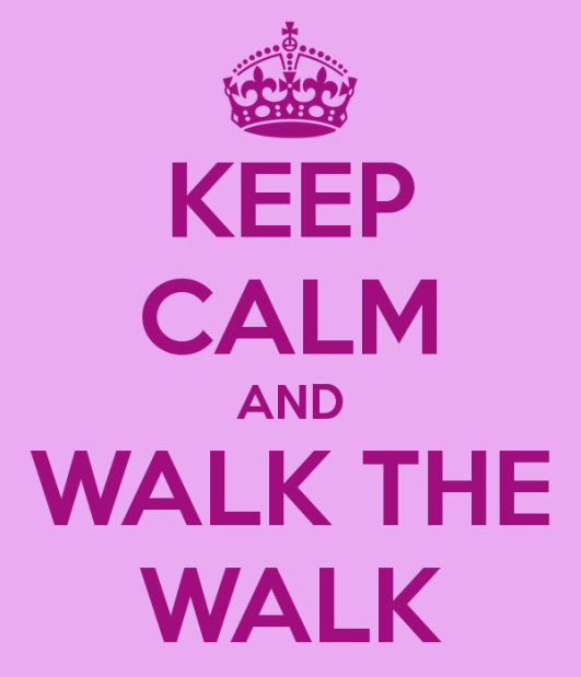 keep-calm-and-walk-the-walk-1